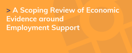 A Scoping Review of Economic Evidence around Employment Support