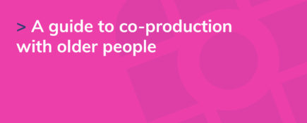 A guide to co-production with older people