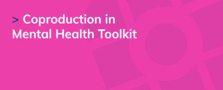 Coproduction in Mental Health Toolkit