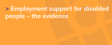 Employment support for disabled people – the evidence