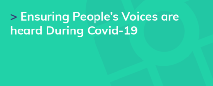 Ensuring People's Voices are heard During Covid-19
