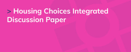 Housing Choices Integrated Discussion Paper