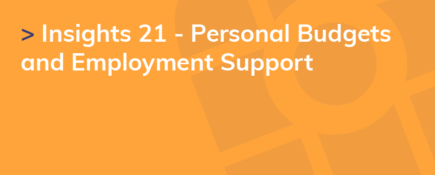 Insights 21 - Personal Budgets and Employment Support