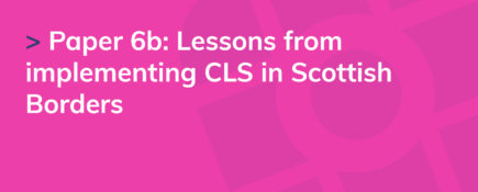 Paper 6b: Lessons from implementing CLS in Scottish Borders