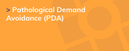 Pathological Demand Avoidance (PDA)