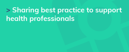 Sharing best practice to support health professionals