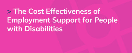 The Cost Effectiveness of Employment Support for People with Disabilities