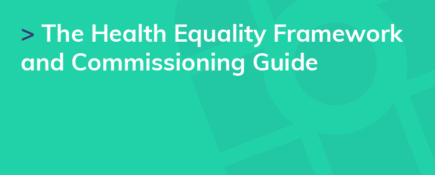The Health Equality Framework and Commissioning Guide