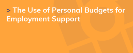 The Use of Personal Budgets for Employment Support