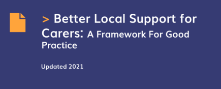 Better Local Support for Carers: A Framework For Good Practice
