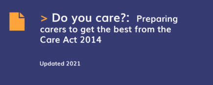 Do you care?: Preparing carers to get the best from the Care Act 2014